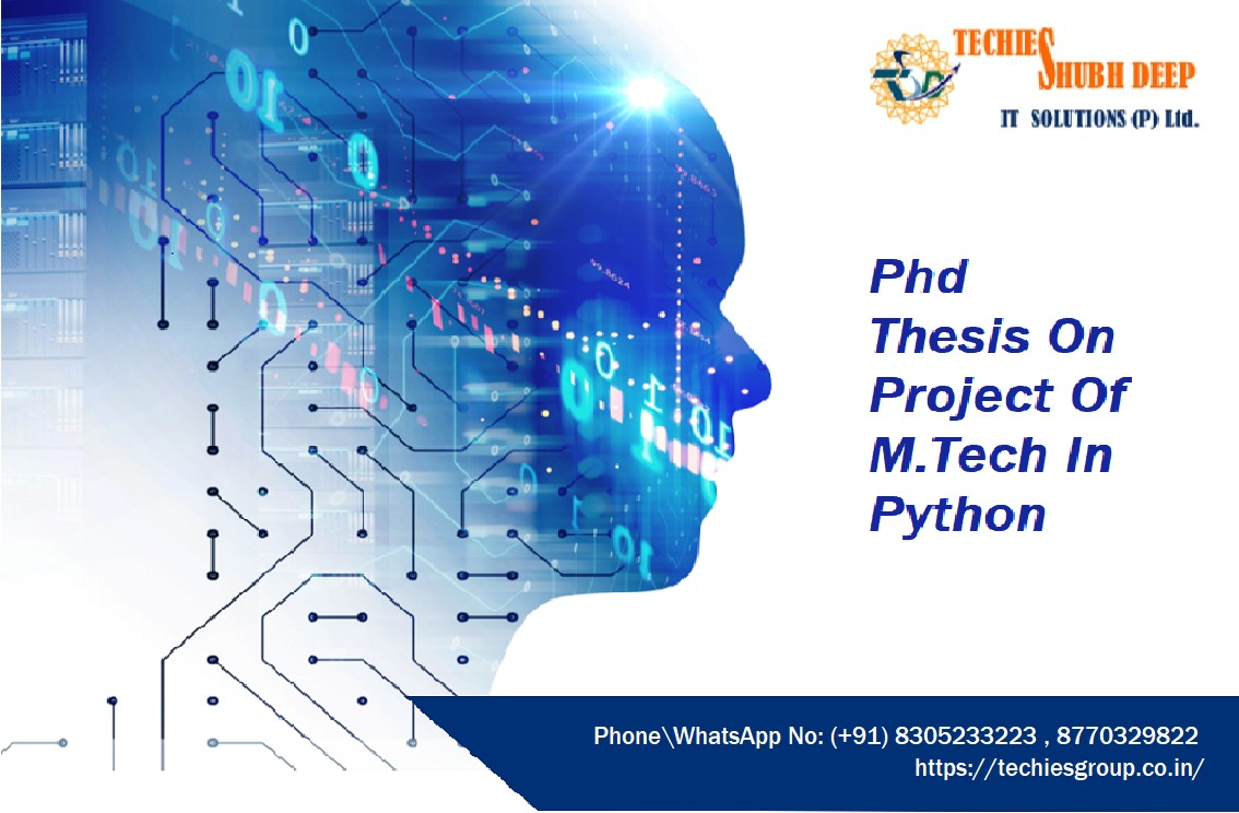 Phd Thesis Writing Services PYTHON RESEARCH PROJECTS FOR M. TECH AND PHD
